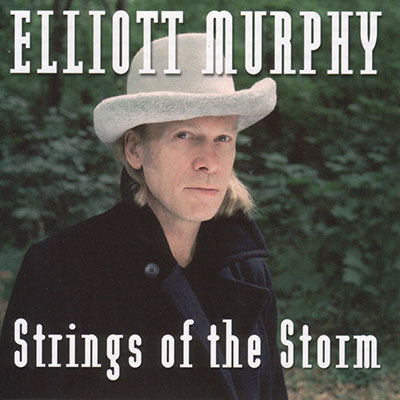 Elliott Murphy - Strings Of The Storm