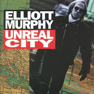 Elliott Murphy - Unreal City