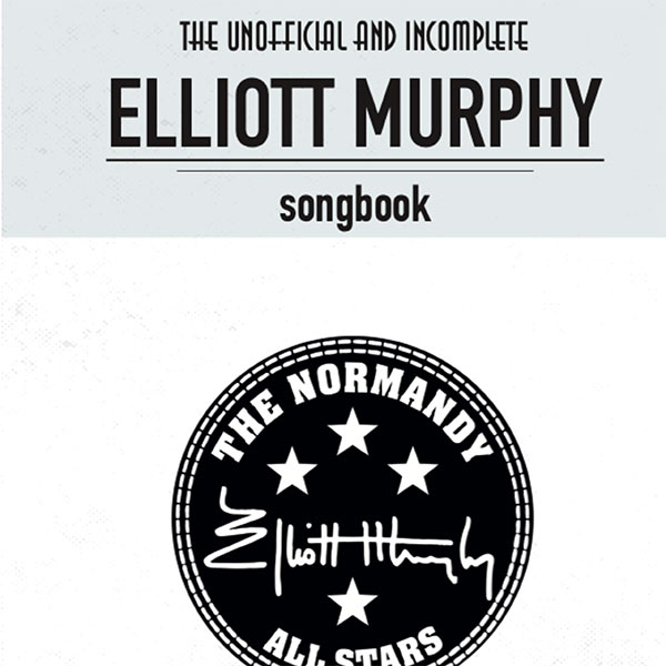 Elliott Murphy - The Unofficial and Incomplete Elliott Murphy Songbook