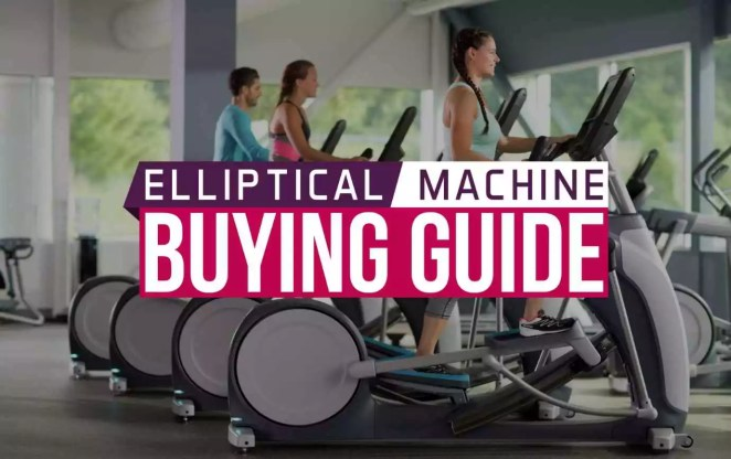 Elliptical Machine Buying Guide