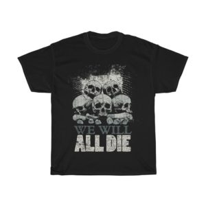 Elliz Clothing We Will All Die Unisex Skulls graphic T-shirt