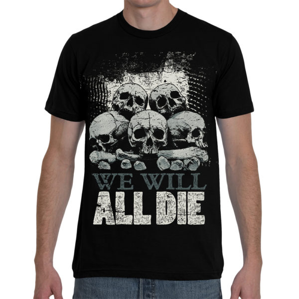 Elliz Clothing We Will All Die Unisex Skulls T-shirt