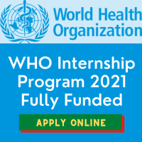 WHO Internship Program 2021 Fully Funded