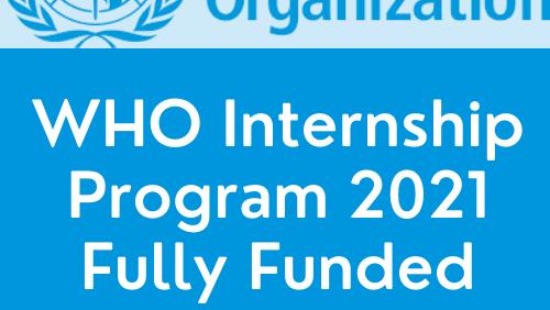 WHO Internship Program 2021 Fully Funded