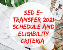 SED E-Transfer 2021 Schedule and Eligibility Criteria