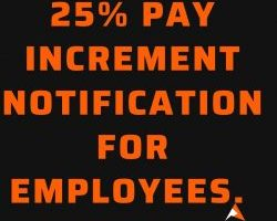 25% pay increment notification for employees.