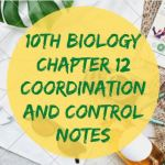 10th Biology Chapter 12 Coordination and Control Notes