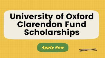 University of Oxford Clarendon Fund Scholarships