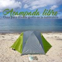 Acampada libre. Guía completa para dormir gratis en la naturaleza