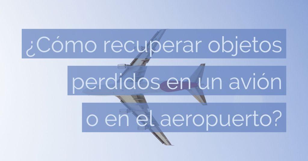 Imagen del artículo. Cómo recuperar objetos perdidos en un avión o aeropuerto.