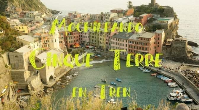 Cinque Terre: Los pueblos más Bonitos de la Costa Italiana