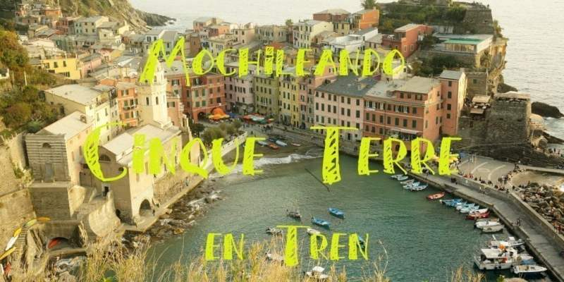 Prepara tu Itinerario a Cinque Terre: Los pueblos más Bonitos de la Costa Italiana