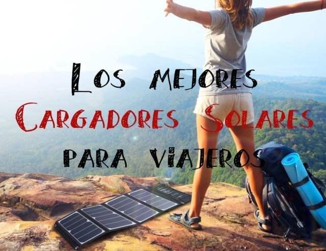 Los mejores 5 Cargadores Solares con Batería Externa para Viajar
