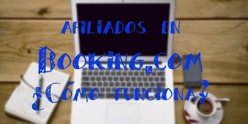Booking.com: Cómo funciona su sistema de afiliados