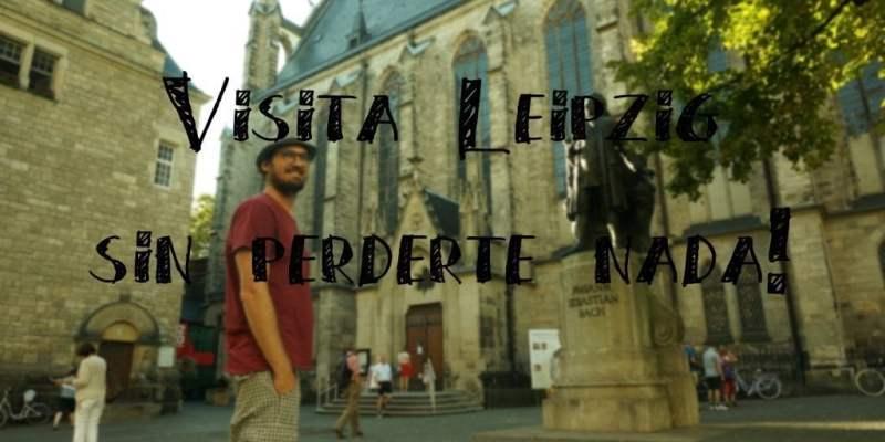 """Qué ver y hacer en Leipzig: Visitando la """"Nueva Berlín"""""""