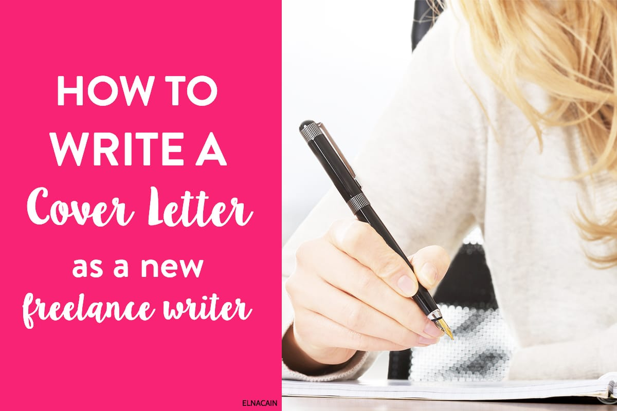Writing Cover Letters How To Write A Cover To Help You Land That Job Elna Cain