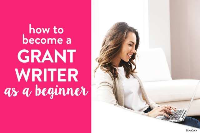 29 Grant Writing Jobs You Can Do As a Beginner - Elna Cain