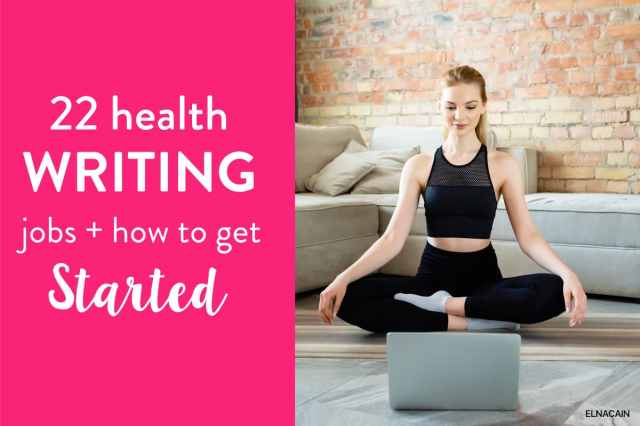 14 Excellent Health Writing Jobs to Try Out (+ How to Become a