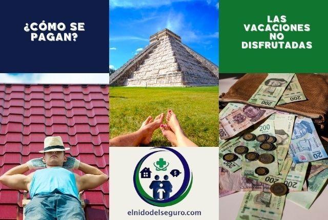 Como se pagan las vacaciones no disfrutadas en México