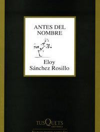 Antes del nombre, de Eloy Sánchez Rosillo