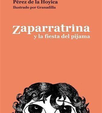 Pérez de la Hoyica presenta Zaparratrina y la Fiesta del Pijama el 26 de abril