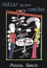 """Cuentas pendientes. Palabras para """"Hablar durante las comidas"""", de Pascual García"""