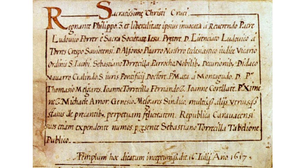 16 de Julio de 1617: colocación de la primera piedra del Templo de la Stma. y Vera Cruz