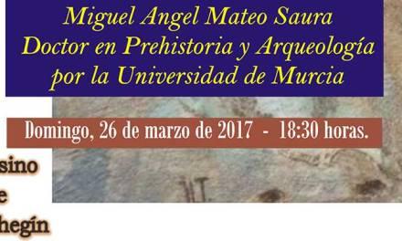 Conferencia en el Casino de Cehegín a cargo de Miguel Ángel Mateo Saura titulada ¿son falsas las pinturas rupestres de la Peña Rubia?
