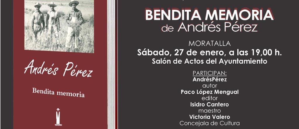 El moratallero Andrés Pérez publica «Bendita Memoria», «un documento excepcional para conocer una época»