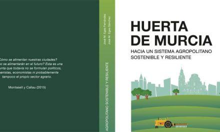 """""""Huerta de Murcia. Hacia un sistema agropolitano sostenible y resiliente"""""""