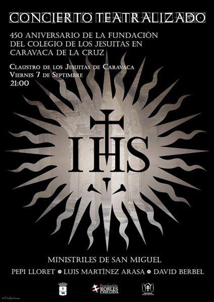 Un concierto teatralizado conmemora el 450 aniversario de la fundación del convento de los Jesuitas en Caravaca de la Cruz