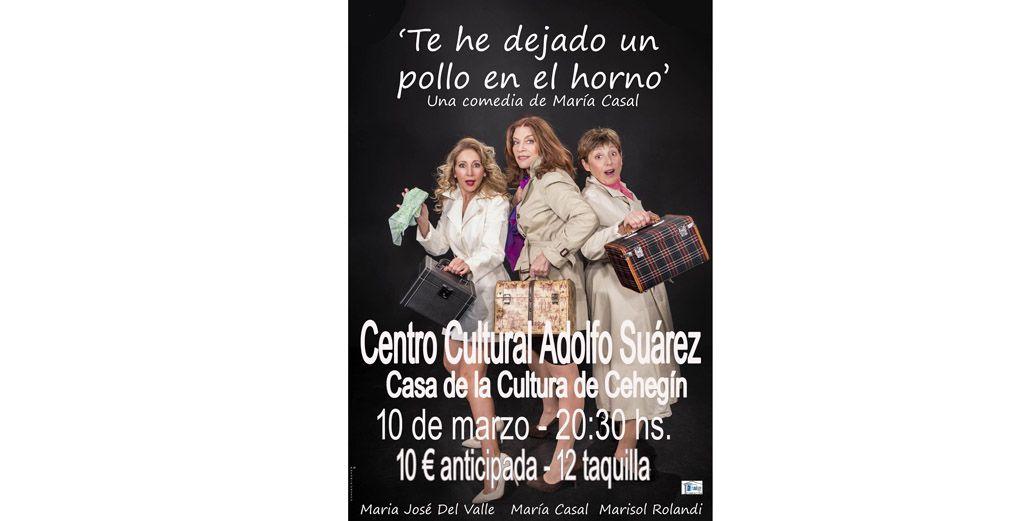 María Casal llega a Cehegín con la comedia femenina 'Te he dejado un pollo en el horno'