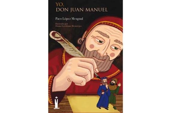Este sábado se presenta en Murcia «Yo, don Juan Manuel» de Paco López Mengual