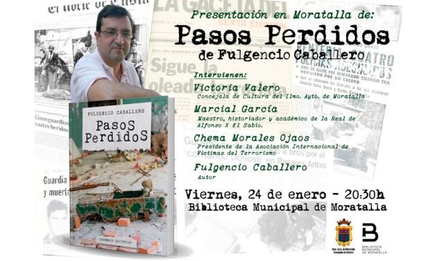 Este viernes se presenta en Moratalla el libro 'Pasos perdidos' de Fulgencio Caballero