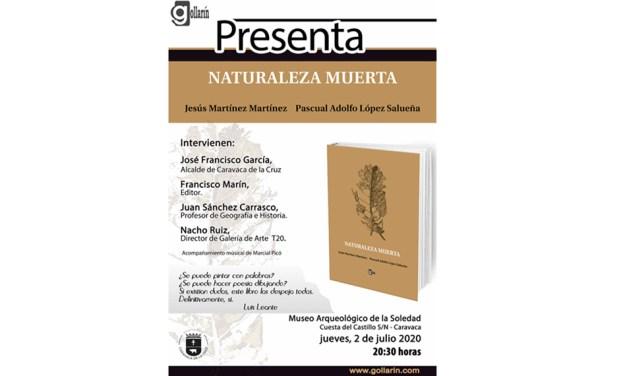 Naturaleza Muerta de Jesús Martínez y Pascual Adolfo se presenta en Caravaca el 2 de julio