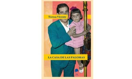 La Fea Burguesía Ediciones publica «La casa de las palomas», de Teresa Vicente