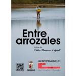 Exposición fotográfica en Calasparra «ENTRE ARROZALES» de Pedro Navarro Laforet