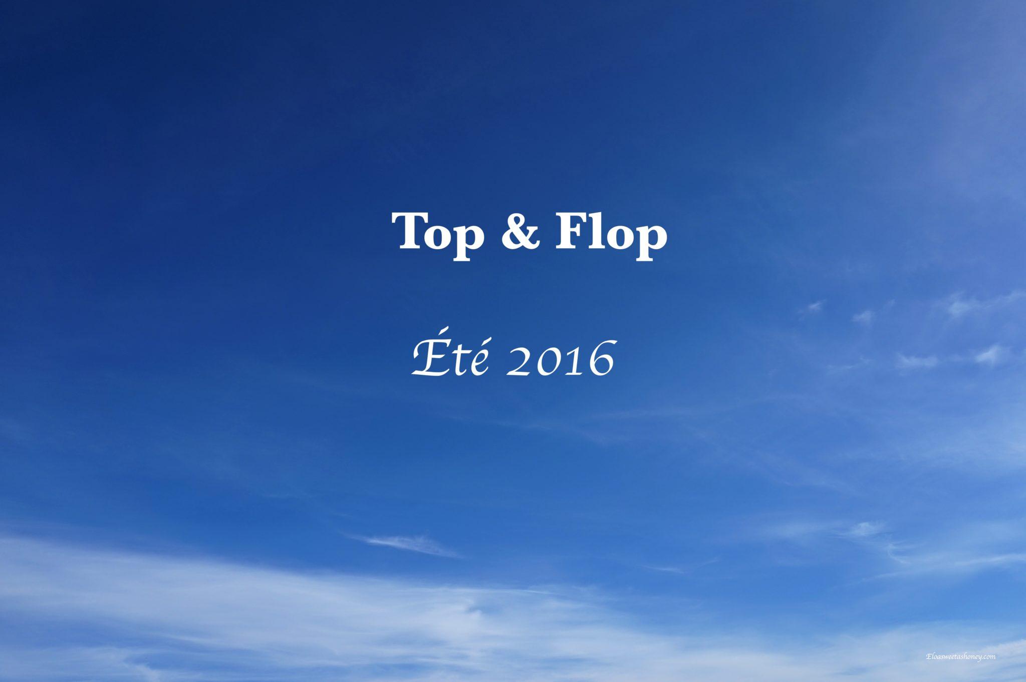 Top & Flop – Juillet 2016