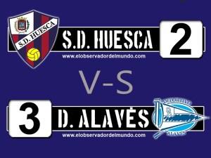 S.D. Huesca 2 - 3 D. Alavés