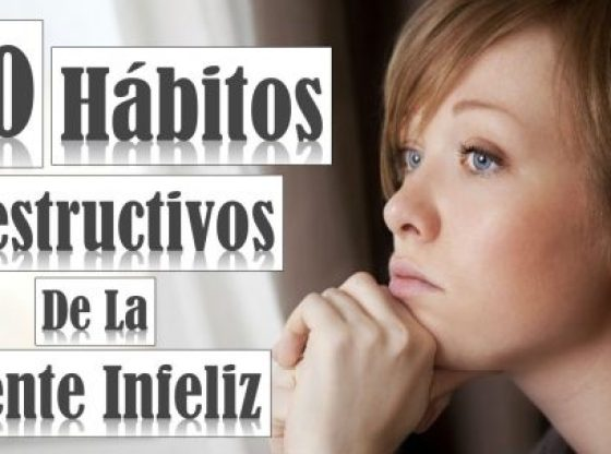 Diez hábitos para dejar de ser infeliz.