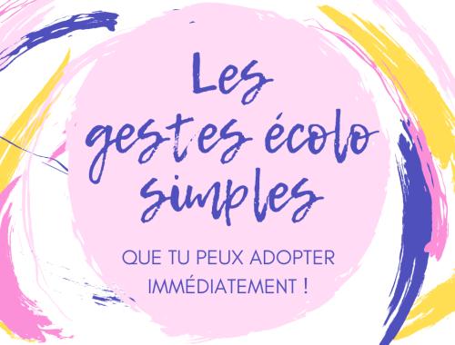 10 gestes écolo simples que tu peux adopter facilement ! Pour rendre ta vie plus saine et plus écologique ! Mieux consommer pour mieux vivre.