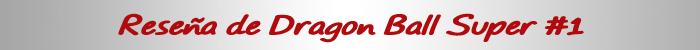reseña de dragon ball super #1 titulo reseña - el palomitron