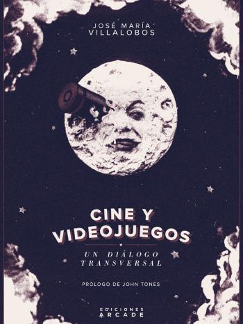 Reseña 'Cine y videojuegos un diálogo transversal', de José María Villalobos portada - el palomitron