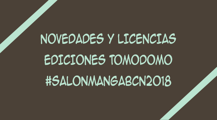 licencias de Ediciones Tomodomo XXIV Salón del Manga de Barcelona - El Palomitrón