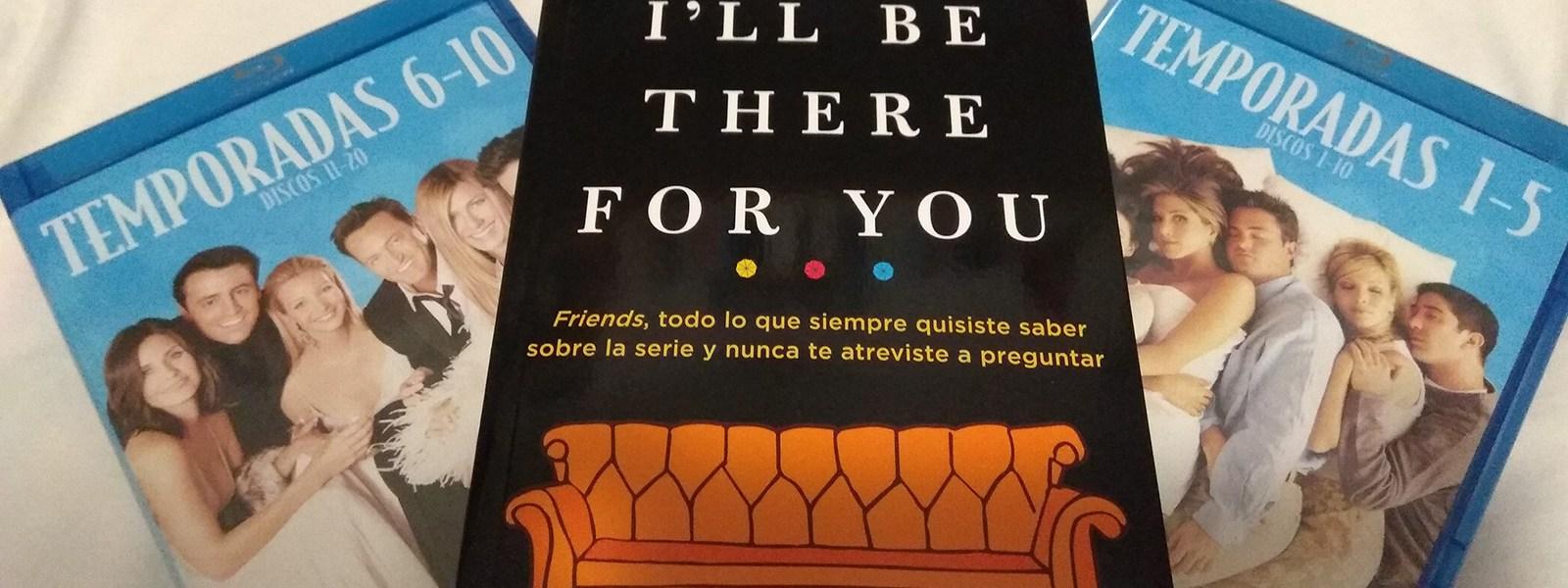 RESEÑA I'LL BE THERE FOR YOU PORTADA - EL PALOMITRÓN
