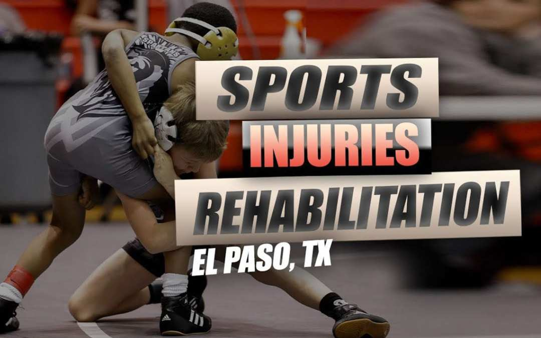 Rehabilitation for Sports Injuries | Video | El Paso, TX.