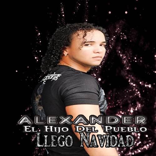 Alexander El Hijo Del Pueblo – Llego Navidad 2014