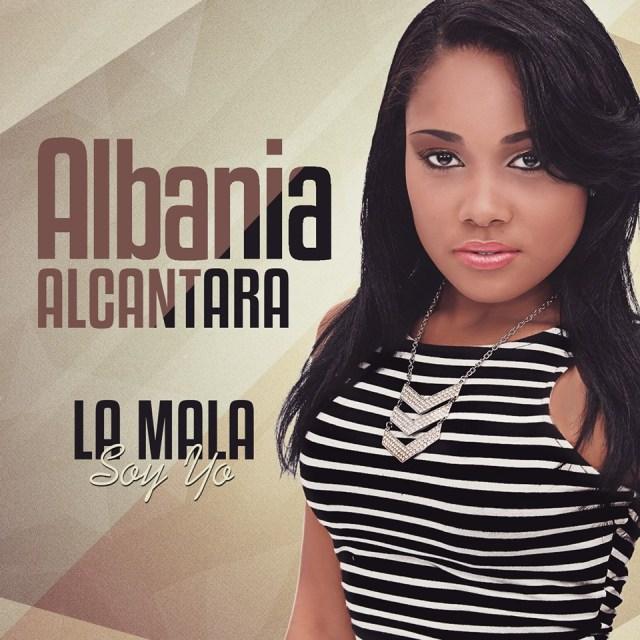Albania Alcantara-La Mala Soy Yo