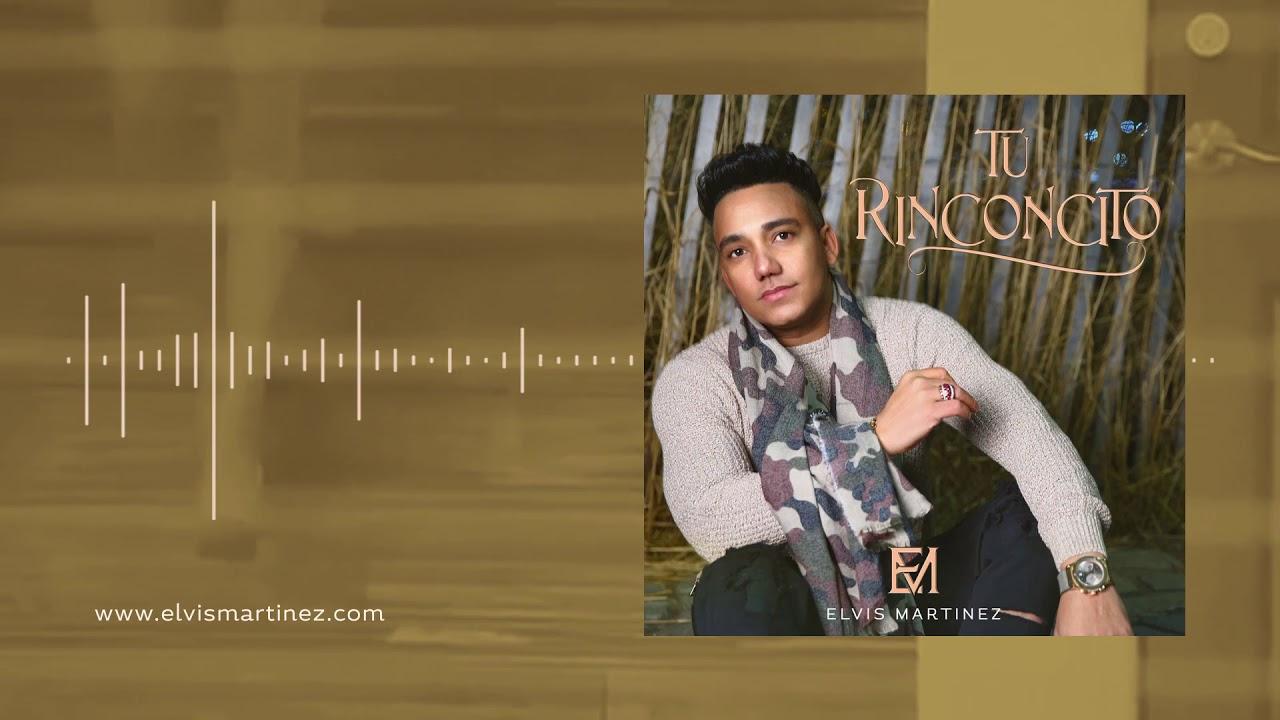 Elvis Martinez – Tu Rinconcito