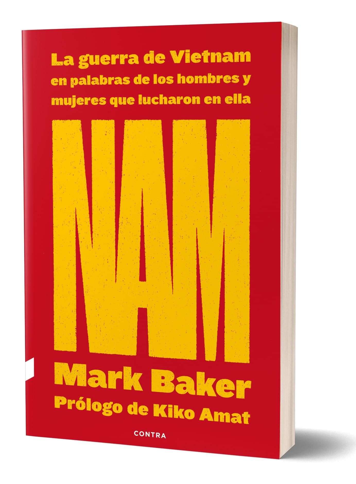 """¡YA ESTÁ EN PREVENTA """"NAM: La guerra de Vietnam en palabras de los hombres y mujeres q ue lucharon en ella"""", de Mark Baker!"""